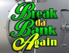 Break da Bank Again logo
