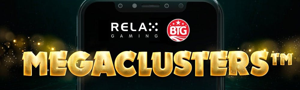 MegaClusters BTG exclusivos para Relax Gaming