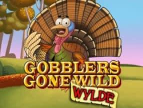 Gobblers Gone Wild
