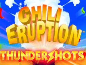 Chili Eruption Thundershots